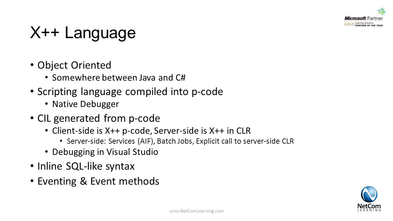 X++ Language Object Oriented Scripting language compiled into p-code