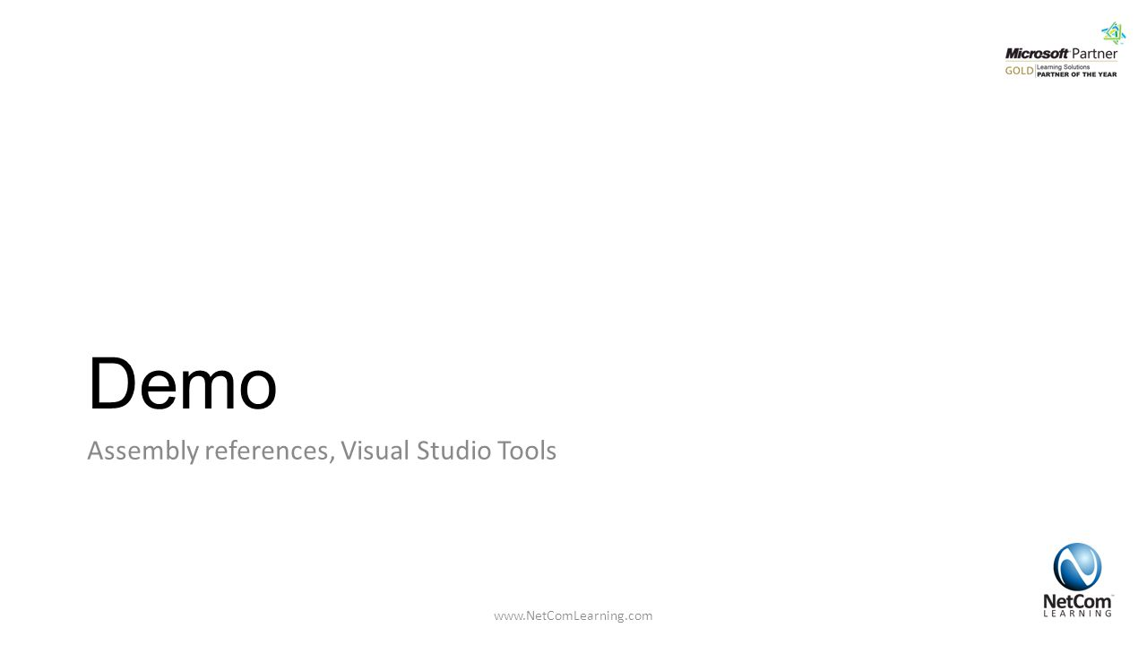 Demo Assembly references, Visual Studio Tools www.NetComLearning.com