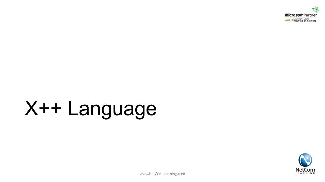 X++ Language www.NetComLearning.com
