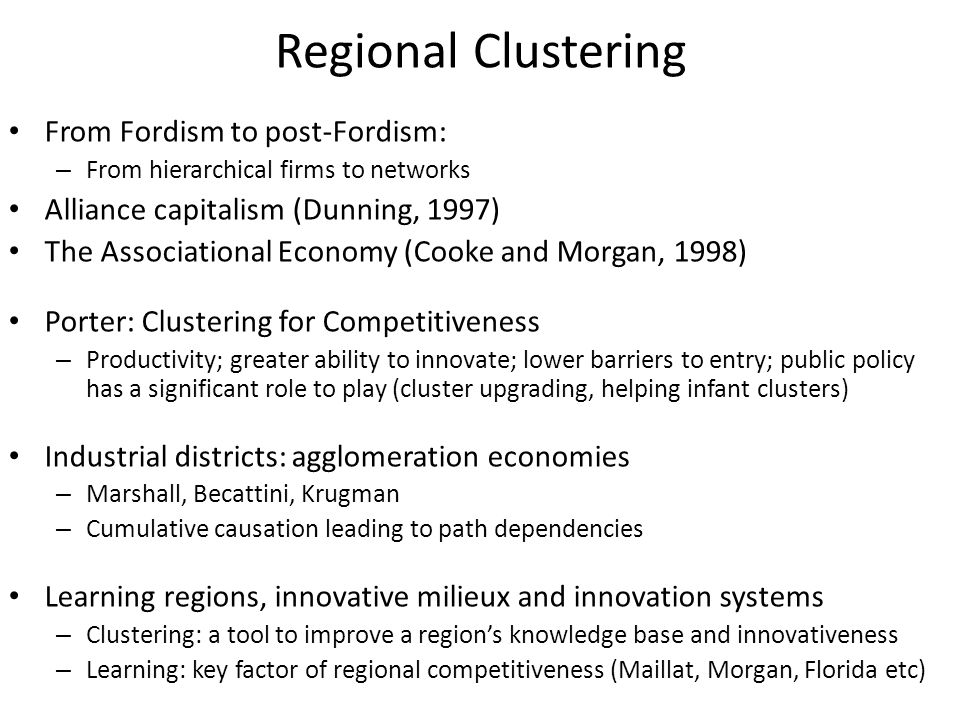 Regional Clustering From Fordism to post-Fordism: