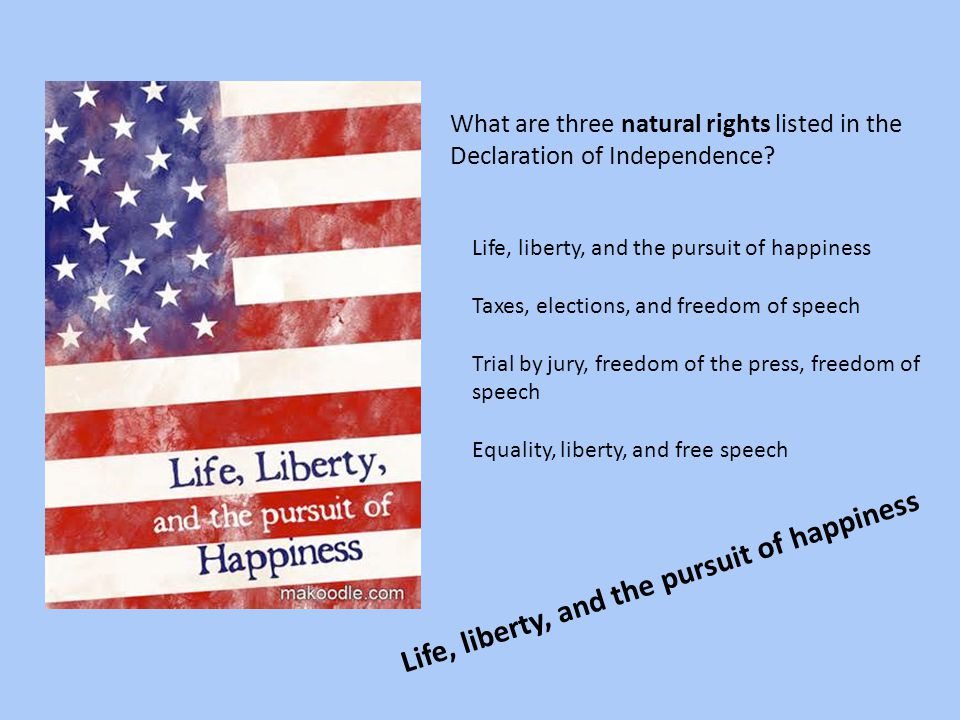 Life, liberty, and the pursuit of happiness