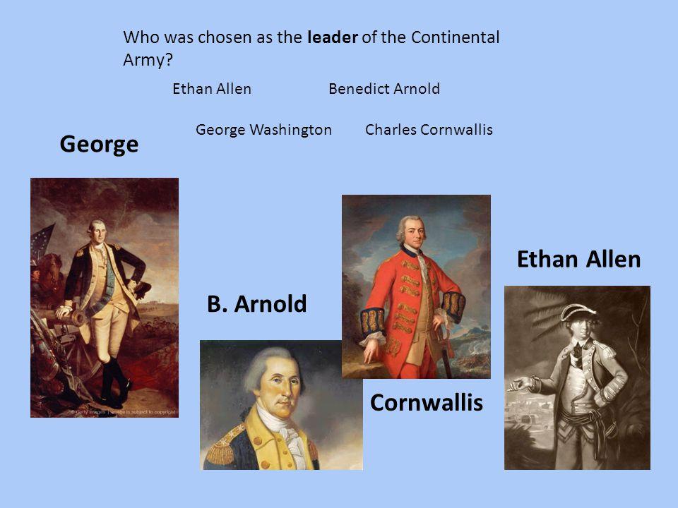 George Ethan Allen B. Arnold Cornwallis