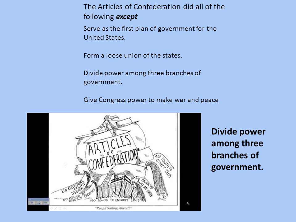 Divide power among three branches of government.