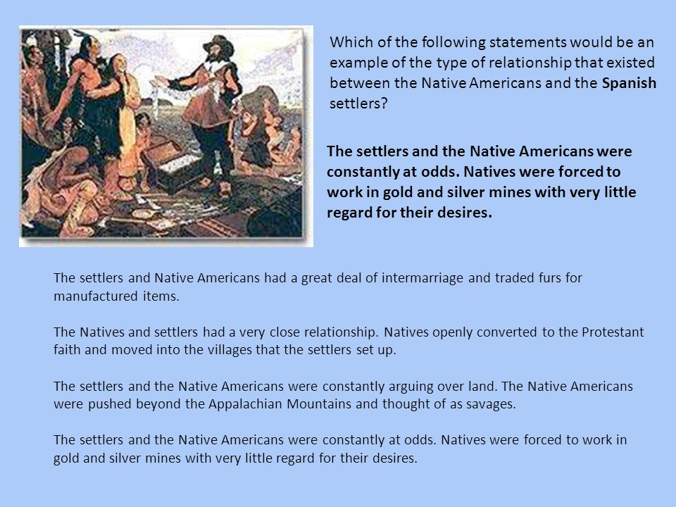 between the Native Americans and the Spanish settlers