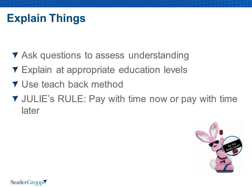 Explain Things Ask questions to assess understanding