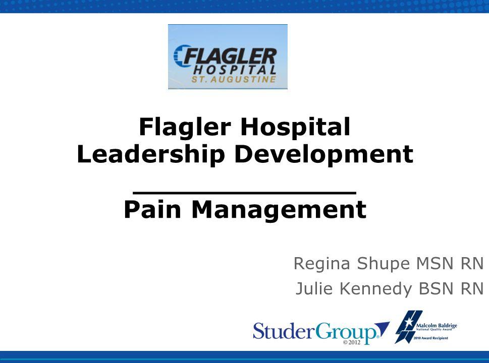 Flagler Hospital Leadership Development _____________ Pain Management