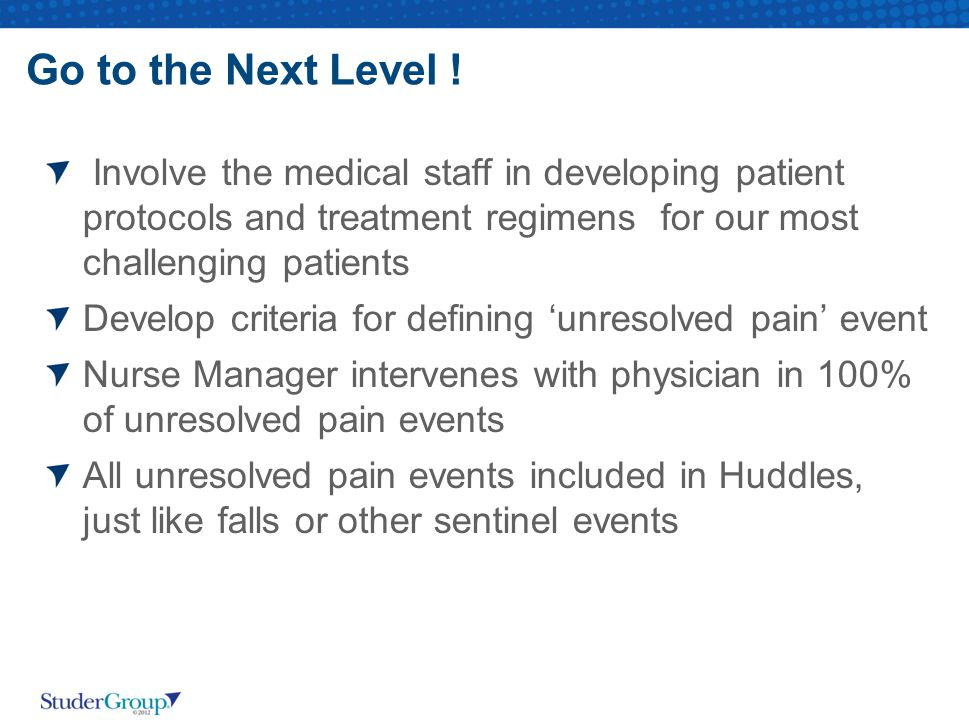 Go to the Next Level ! Involve the medical staff in developing patient protocols and treatment regimens for our most challenging patients.