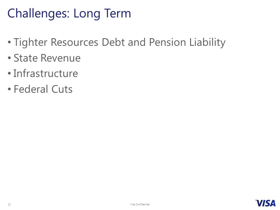 Challenges: Long Term Tighter Resources Debt and Pension Liability
