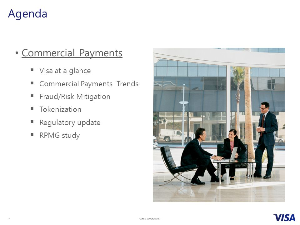 Agenda Commercial Payments Visa at a glance Commercial Payments Trends
