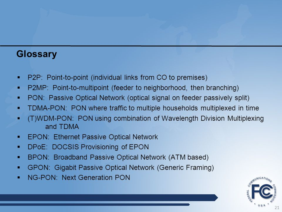 Glossary P2P: Point-to-point (individual links from CO to premises)