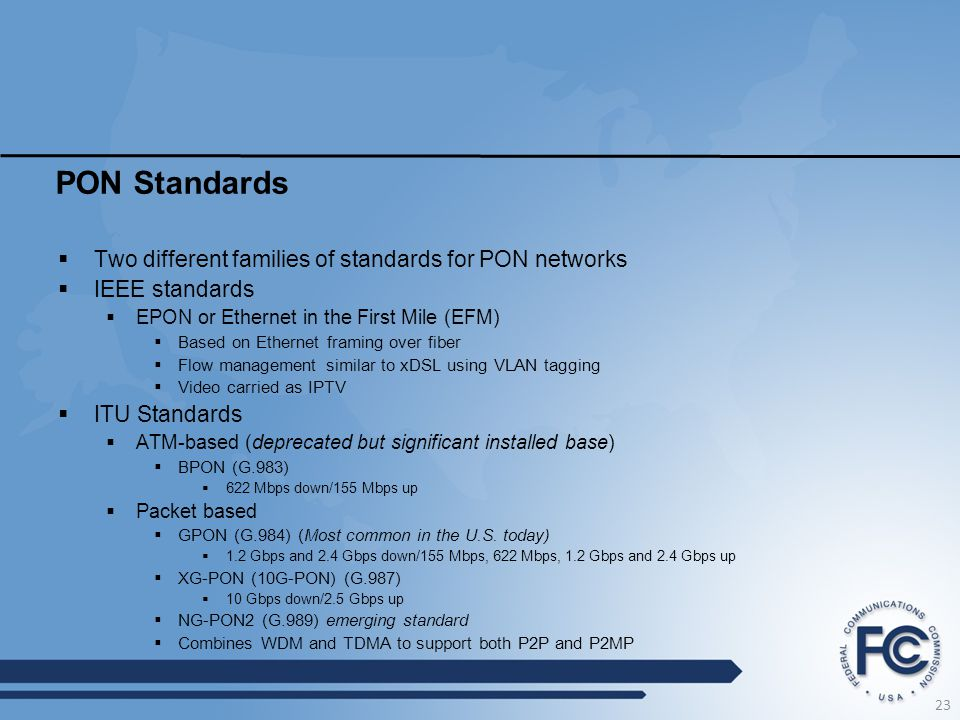 PON Standards Two different families of standards for PON networks