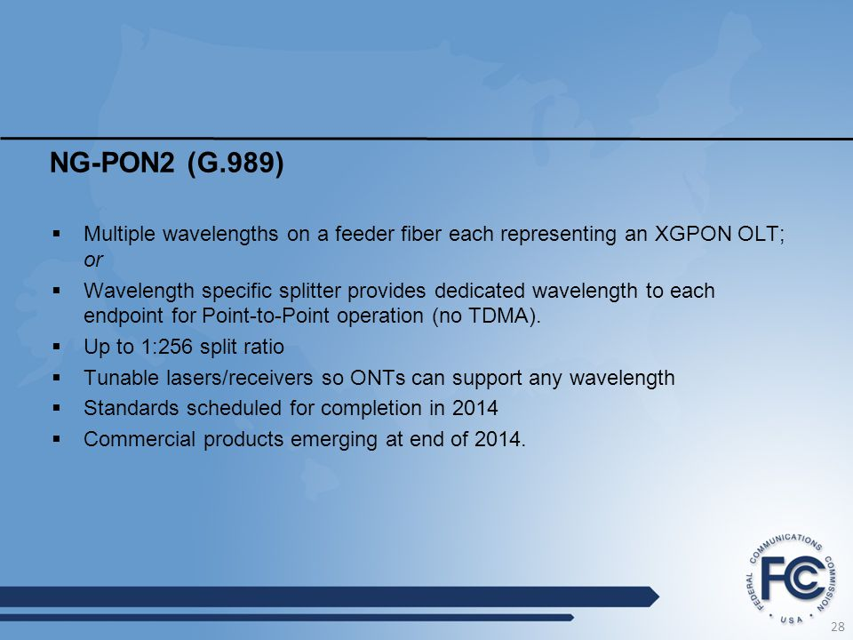 NG-PON2 (G.989) Multiple wavelengths on a feeder fiber each representing an XGPON OLT; or.