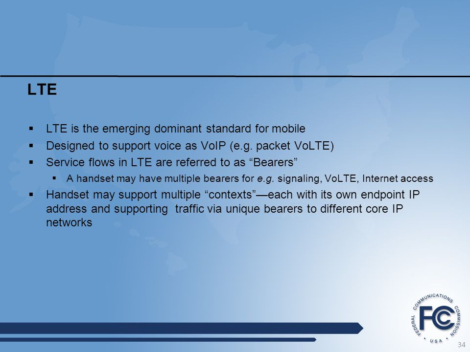 LTE LTE is the emerging dominant standard for mobile