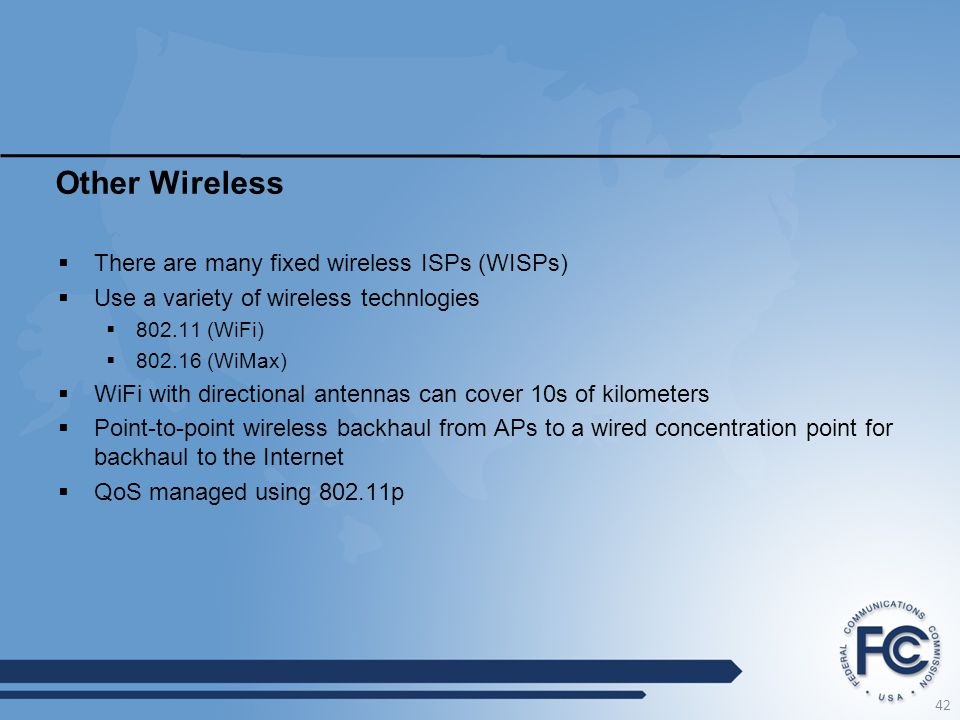 Other Wireless There are many fixed wireless ISPs (WISPs)