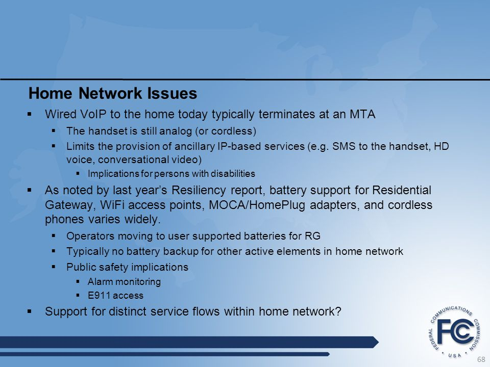 Home Network Issues Wired VoIP to the home today typically terminates at an MTA. The handset is still analog (or cordless)