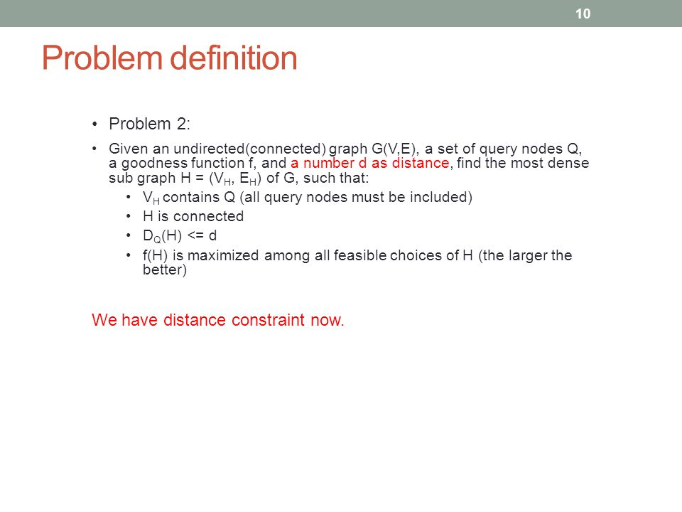 Problem definition Problem 2: We have distance constraint now.