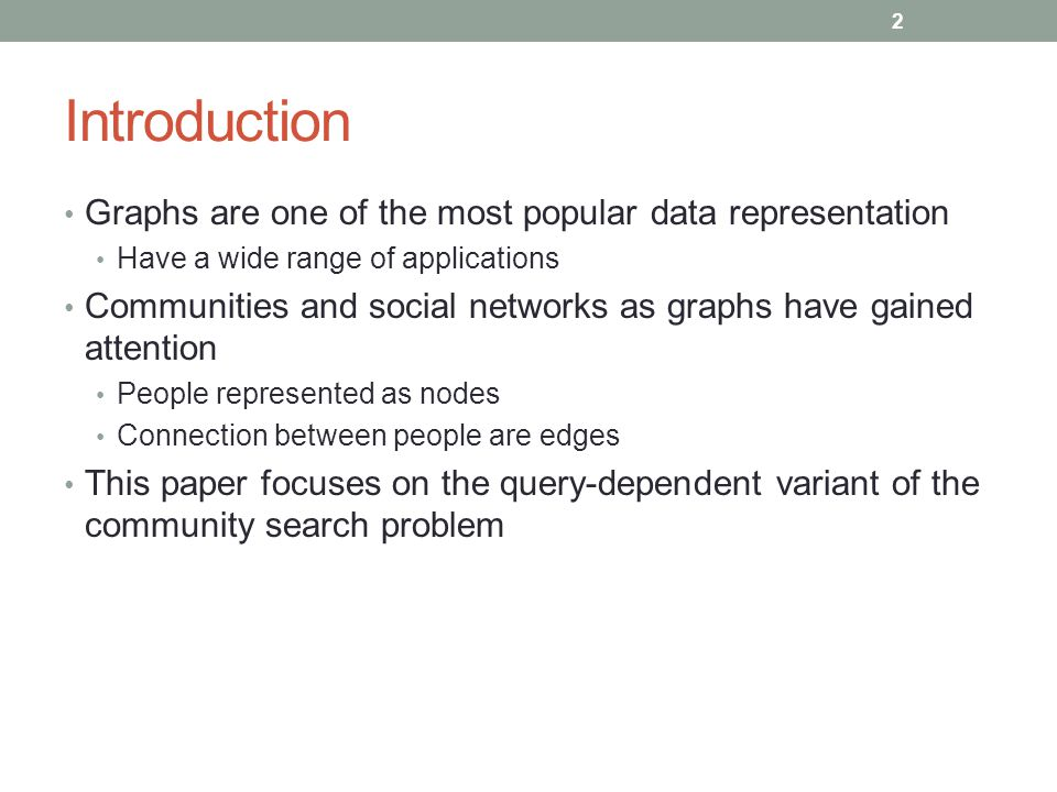 Introduction Graphs are one of the most popular data representation