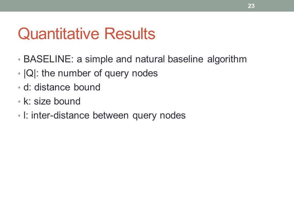 Quantitative Results BASELINE: a simple and natural baseline algorithm