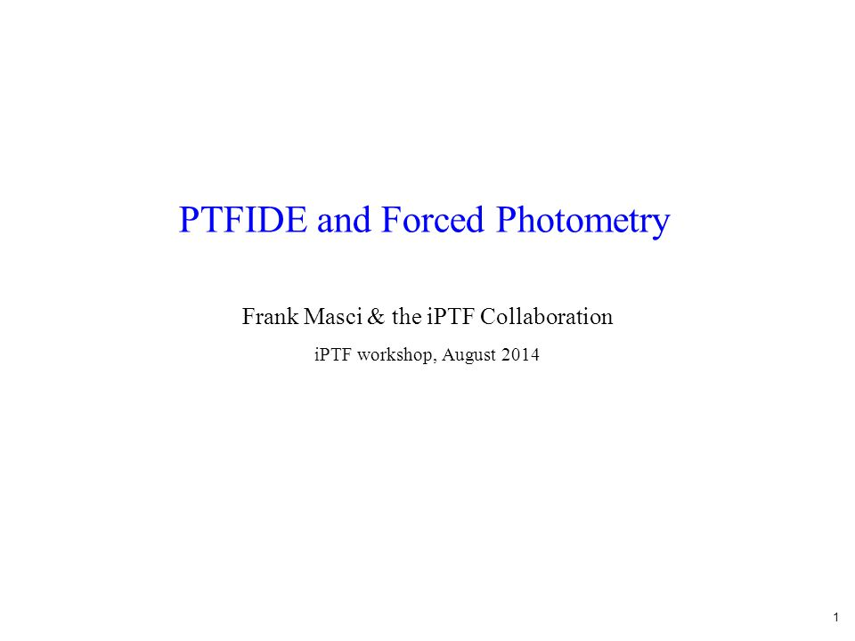 PTFIDE and Forced Photometry