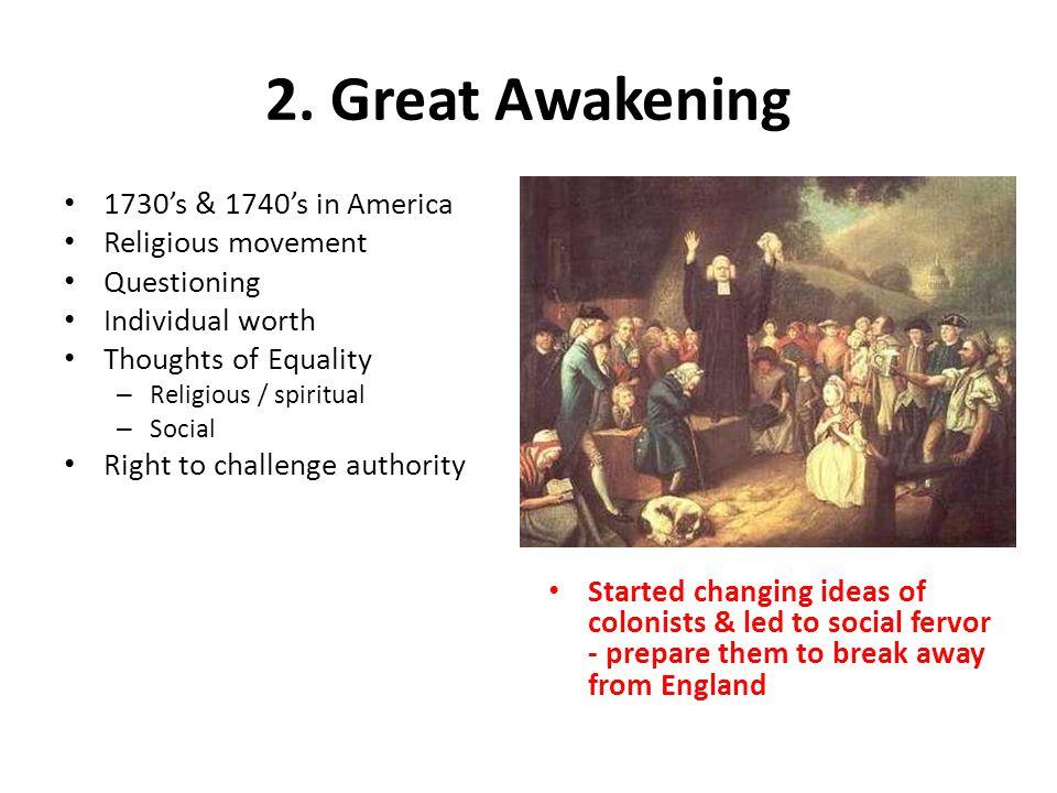 2. Great Awakening 1730's & 1740's in America Religious movement