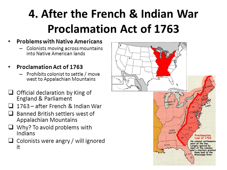 4. After the French & Indian War Proclamation Act of 1763