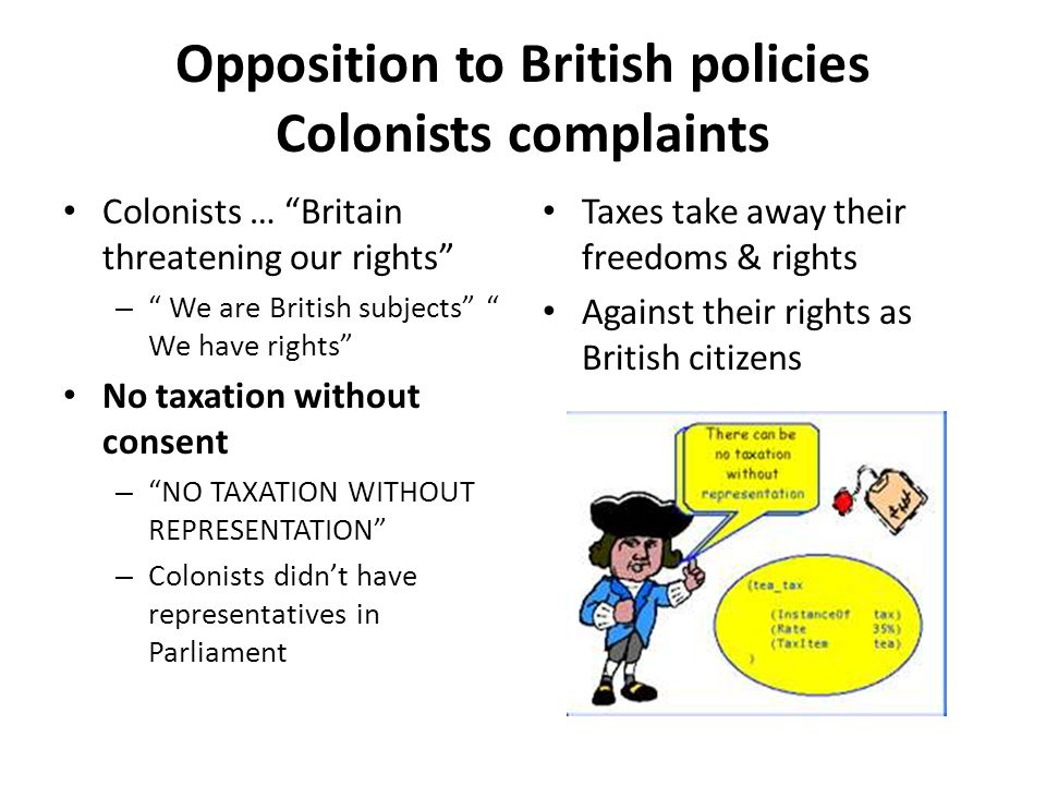 Opposition to British policies Colonists complaints