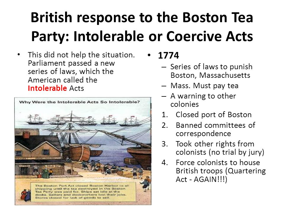 British response to the Boston Tea Party: Intolerable or Coercive Acts