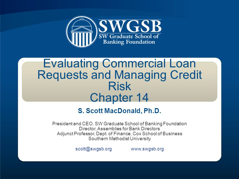 Evaluating Commercial Loan Requests and Managing Credit Risk Chapter 14