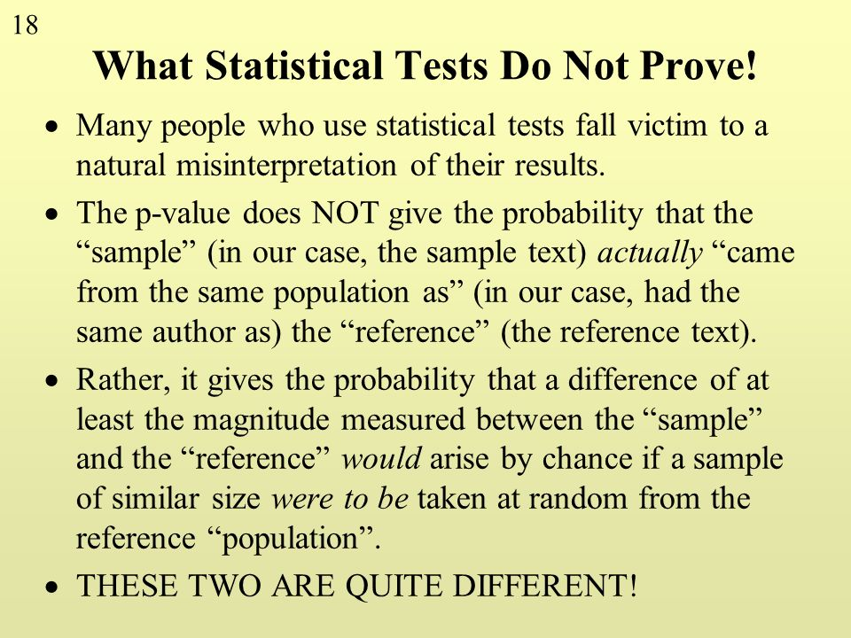 What Statistical Tests Do Not Prove!