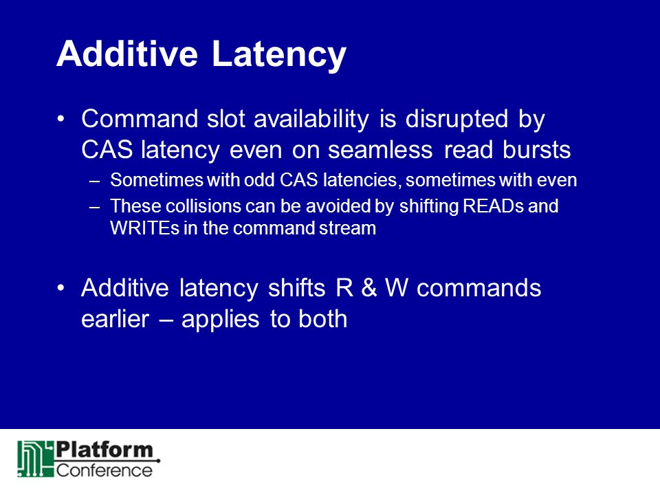 Additive Latency Command slot availability is disrupted by CAS latency even on seamless read bursts.