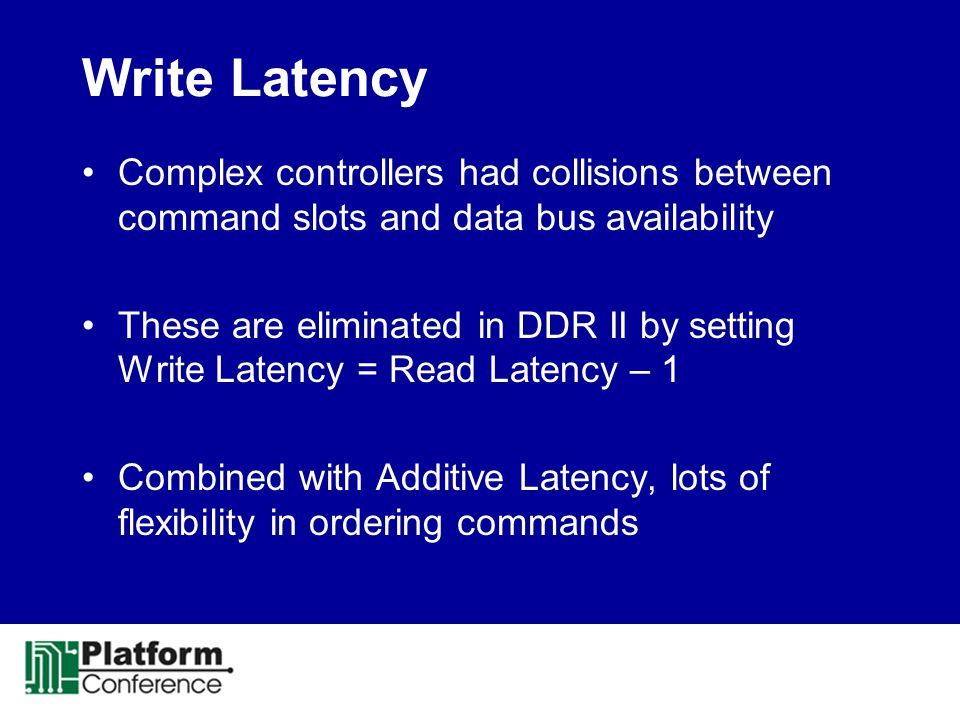 Write Latency Complex controllers had collisions between command slots and data bus availability.