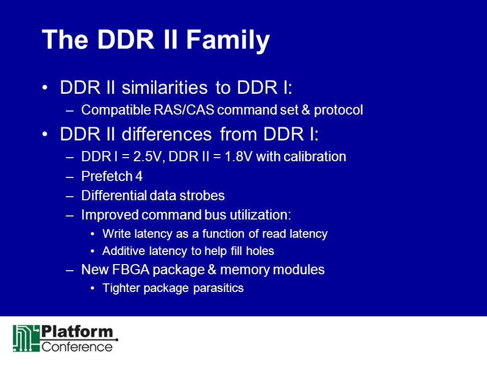 The DDR II Family DDR II similarities to DDR I: