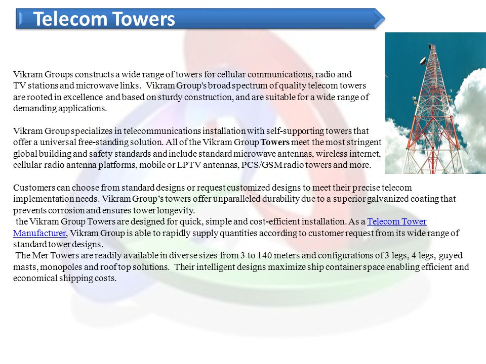 Telecom Towers Vikram Groups constructs a wide range of towers for cellular communications, radio and.