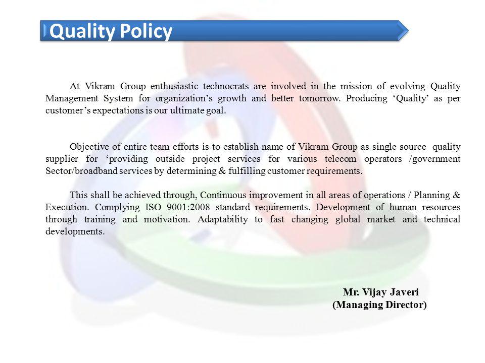 Quality Policy Mr. Vijay Javeri (Managing Director)