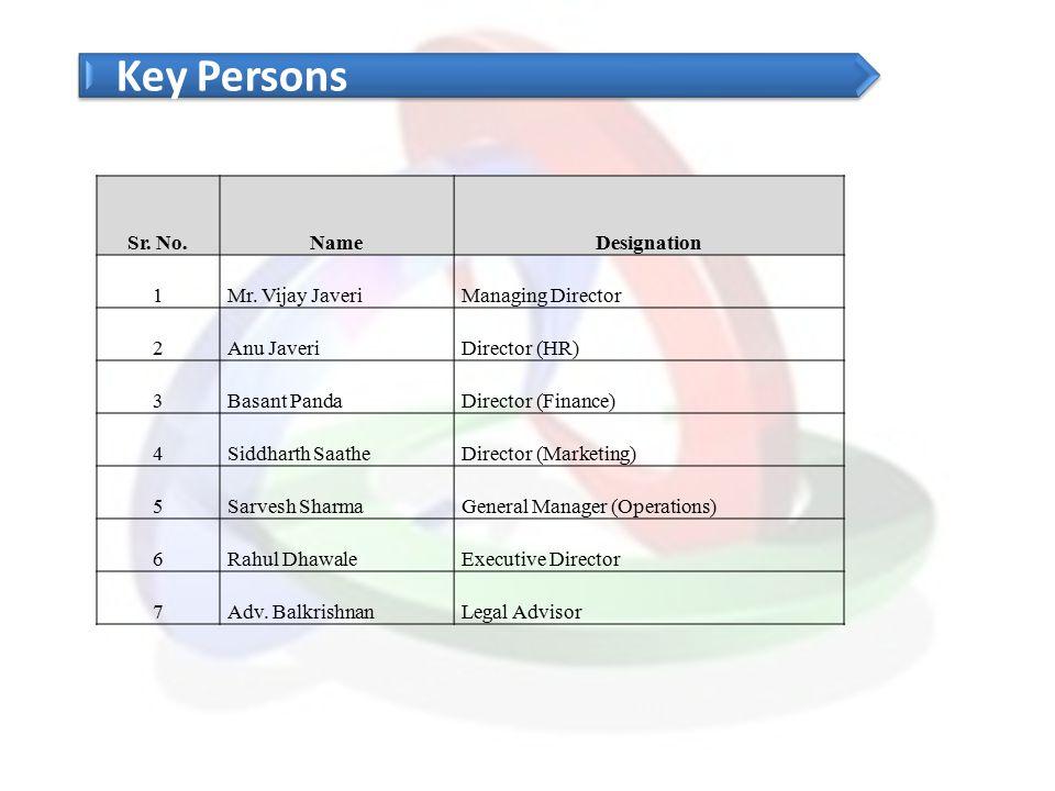 Key Persons Sr. No. Name Designation 1 Mr. Vijay Javeri