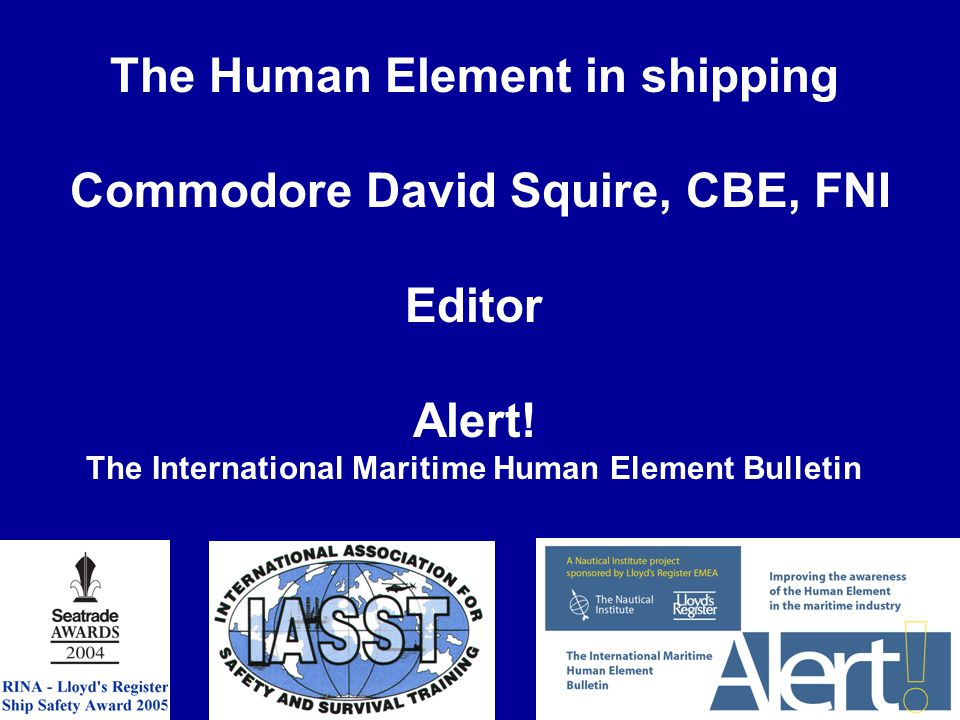 The Human Element in shipping Commodore David Squire, CBE, FNI