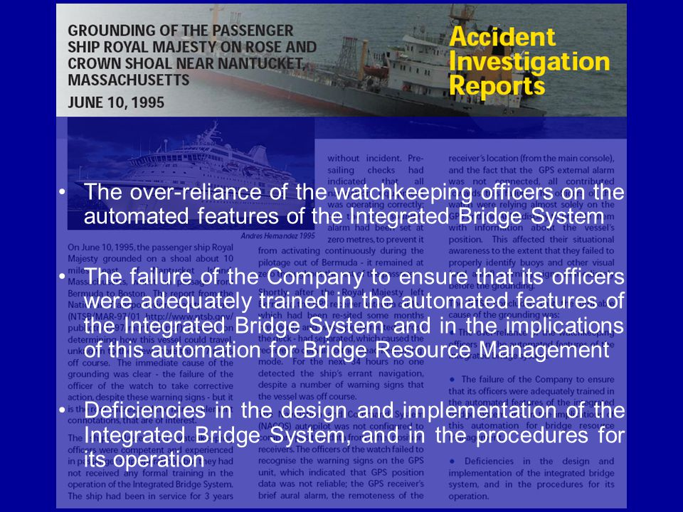 The over-reliance of the watchkeeping officers on the automated features of the Integrated Bridge System