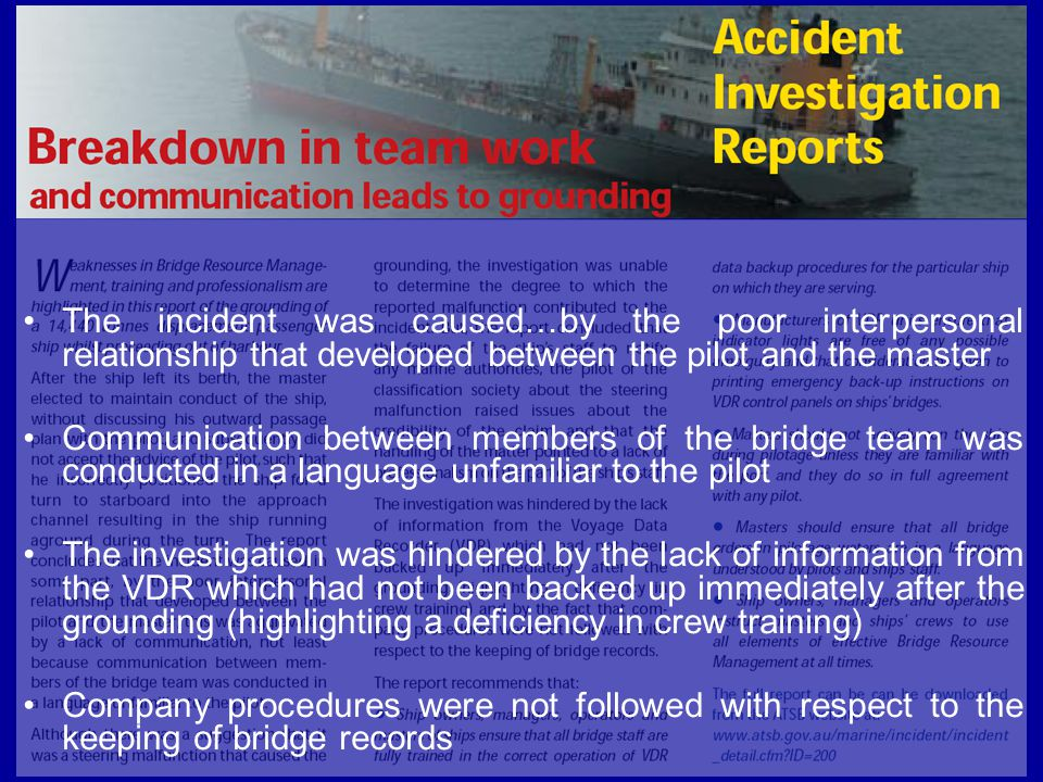 The incident was caused…by the poor interpersonal relationship that developed between the pilot and the master