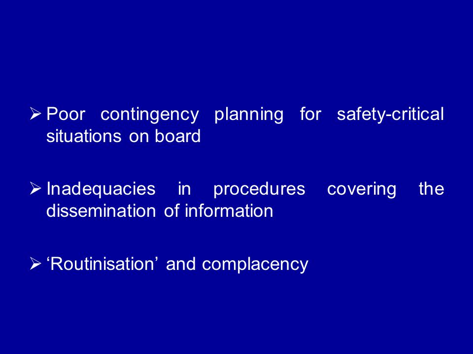 Poor contingency planning for safety-critical situations on board