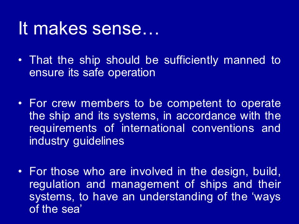 It makes sense… That the ship should be sufficiently manned to ensure its safe operation.