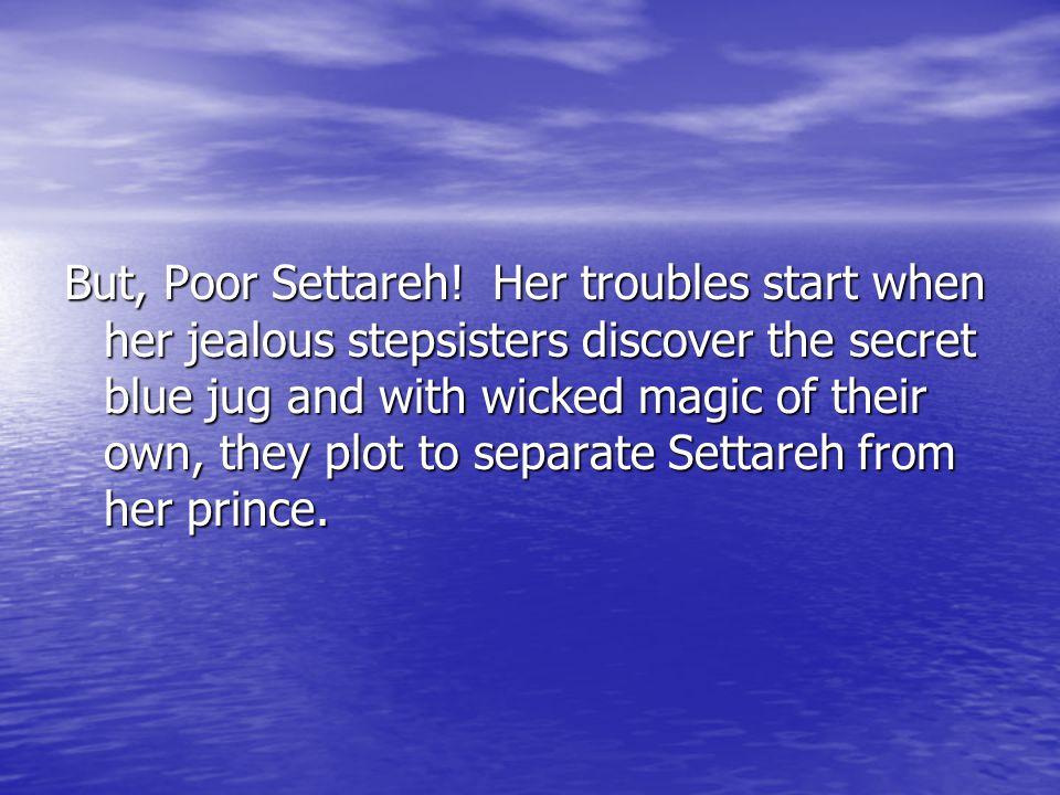 But, Poor Settareh.