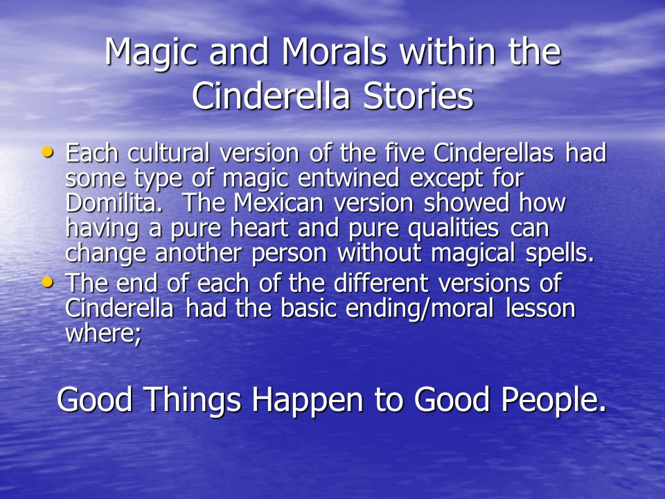 Magic and Morals within the Cinderella Stories