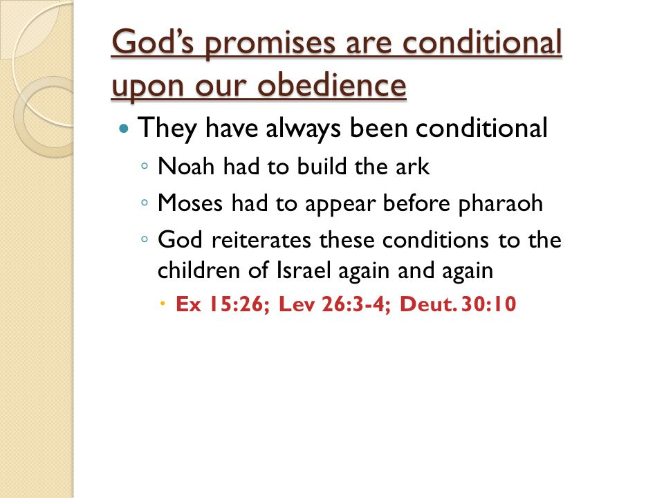 God's promises are conditional upon our obedience