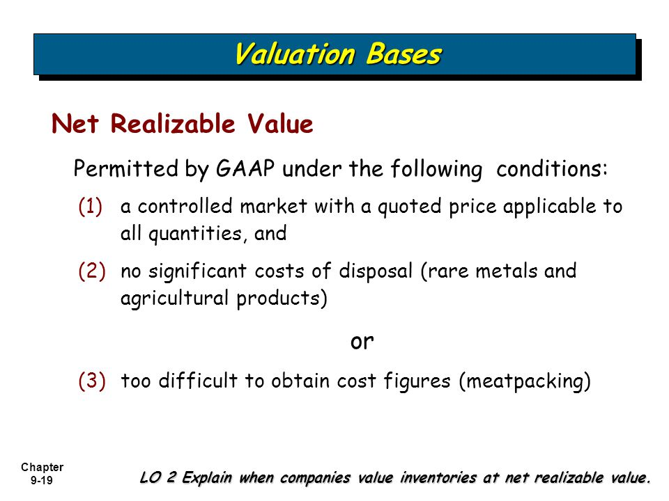 Valuation Bases Net Realizable Value or