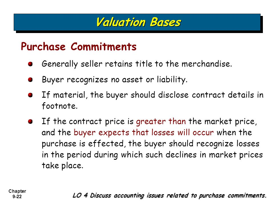 Valuation Bases Purchase Commitments
