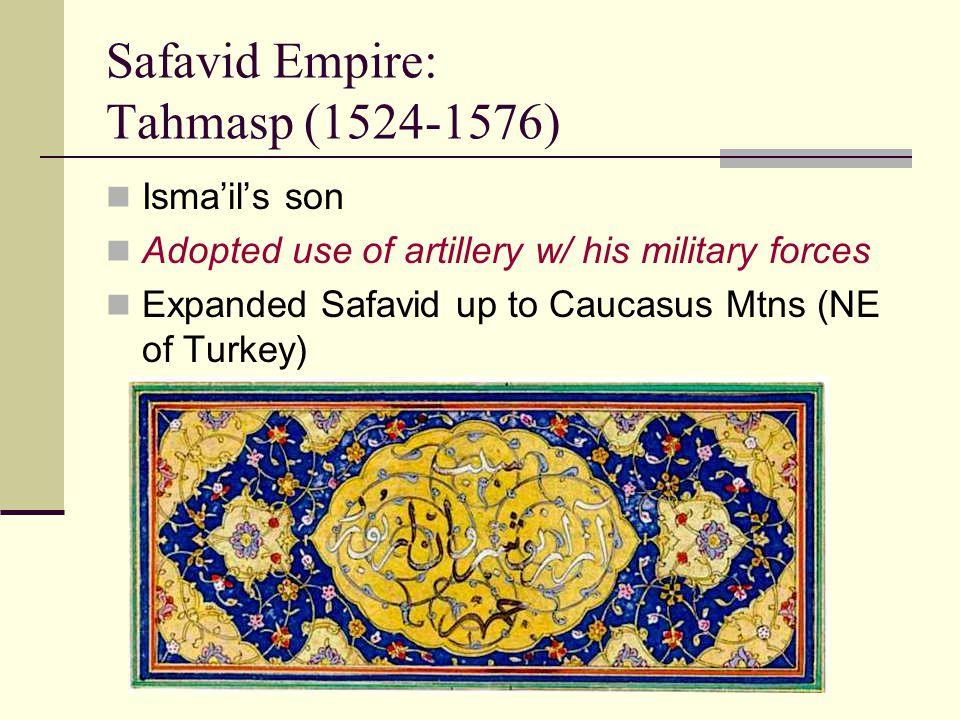 Safavid Empire: Tahmasp (1524-1576)