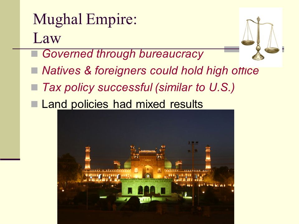 Mughal Empire: Law Governed through bureaucracy