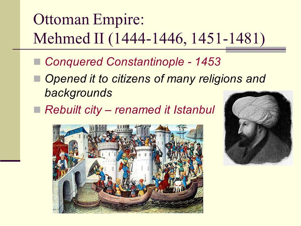 Ottoman Empire: Mehmed II (1444-1446, 1451-1481)
