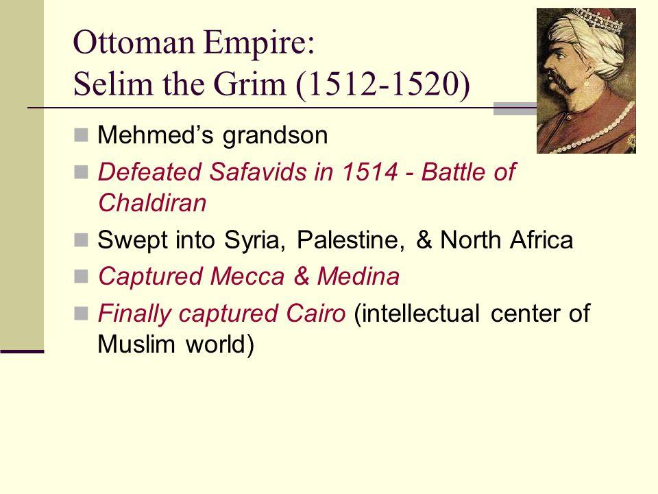 Ottoman Empire: Selim the Grim (1512-1520)