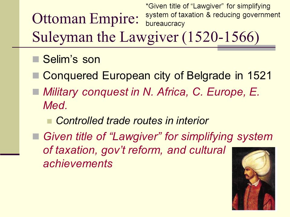 Ottoman Empire: Suleyman the Lawgiver (1520-1566)